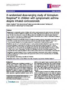 A randomised dose-ranging study of tiotropium Respimat® in children with symptomatic asthma despite inhaled corticosteroids