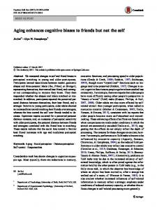 Aging enhances cognitive biases to friends but not the self