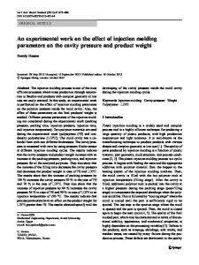An experimental work on the effect of injection molding parameters on the cavity pressure and product weight