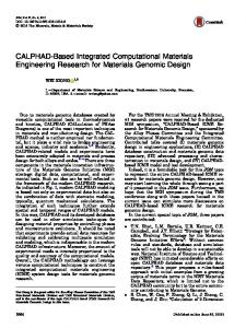 CALPHAD-Based Integrated Computational Materials Engineering Research for Materials Genomic Design