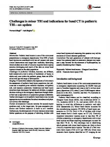 Challenges in minor TBI and indications for head CT in pediatric TBI—an update