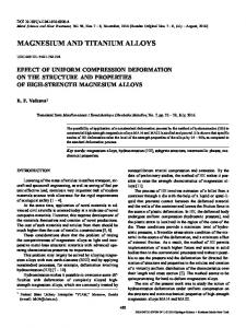 Effect of Uniform Compression Deformation on the Structure and Properties of High-Strength Magnesium Alloys