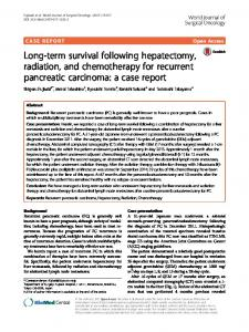 Long-term survival following hepatectomy, radiation, and chemotherapy for recurrent pancreatic carcinoma: a case report