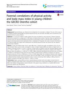 Parental correlations of physical activity and body mass index in young children- the GECKO Drenthe cohort