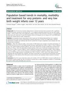 Population based trends in mortality, morbidity and treatment for very preterm- and very low birth weight infants over 12 years