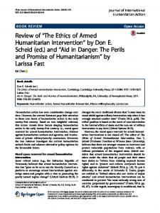 """Review of """"The Ethics of Armed Humanitarian Intervention"""" by Don E. Scheid (ed.) and """"Aid in Danger: The Perils and Promise of Humanitarianism"""" by Larissa Fast"""