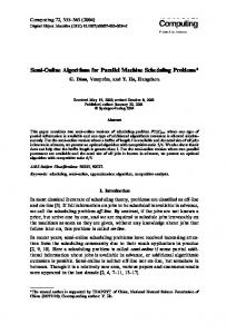 Semi-Online Algorithms for Parallel Machine Scheduling Problems