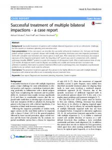 Successful treatment of multiple bilateral impactions - a case report