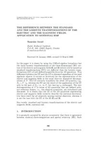 The Difference Between the Standard and The Lorentz Transformations of the Electric and the Magnetic Fields