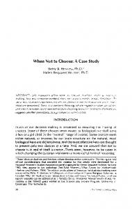 When not to choose: A case study