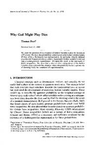 Why god might play dice